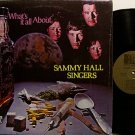 Hall, Sammy Singers - What's it All About - Vinyl LP Record - Christian Gospel