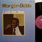 Babb, Dr. Morgan - I Will Not Bow - Vinyl LP Record - Black Gospel