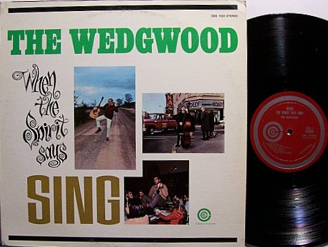 Wedgwood, The - When The Spirit Says Sing - Vinyl LP Record - Folk
