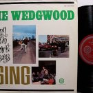 Wedgwood, The - When The Spirit Says Sing - Vinyl LP Record - Folk