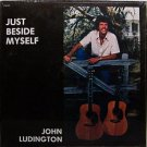 Ludington, John - Just Beside Myself - Sealed Vinyl LP Record - Folk
