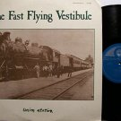 Fast Flying Vestibule, The - Union Station - Vinyl LP Record - Folk