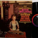 Welcome, Ruth - Zither South Of The Border - Vinyl LP Record - Odd Unusual Weird