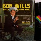Wills, Bob - King Of Western Swing - Vinyl LP Record - Mel Tillis - Country
