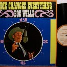 Wills, Bob - Time Changes Everything - Vinyl LP Record - Country