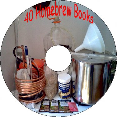 40 Vintage Books About Homebrewing Beer Wine Moonshine Whiskey Cider Recipes CD