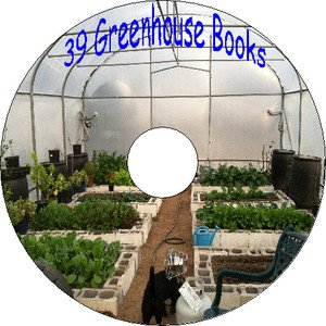 39 Old Books Greenhouse Hothouse How to Build and Maintain Flowers Plants CD