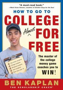 How to Go to College Almost for Free by Ben Kaplan