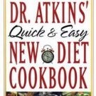 Dr. Atkins' Quick & Easy New Diet Cookbook by Robert C. Atkins, M.D. & Veronica Atkins