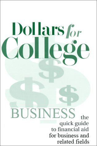 Dollars for College for Business and Related Fields by Elizabeth A. Olson, editor