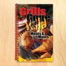 Grills Gone Wild - Meats & Mains