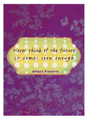 """""""Never Think of the Future. . ."""" Magnet"""