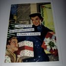 """ . . .Credit Card Receipts in Daddy's Stocking!"" Christmas Card"
