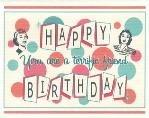 Happy Birthday Card ~ Terrific Friend