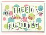 Happy Birthday Card ~ Play Date