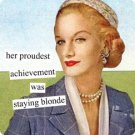 """Her Proudest Achievement was Staying Blonde"" Magnet"