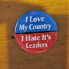 """I Love My Country I Hate It's Leaders"" Button/Pin"