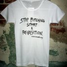 """Stop Bitching Start a Revolution"" Womens White Tee, Size Medium"