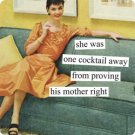 """She Was One Cocktail Away from Proving His Mother Right"" Blank Card with Envelope"