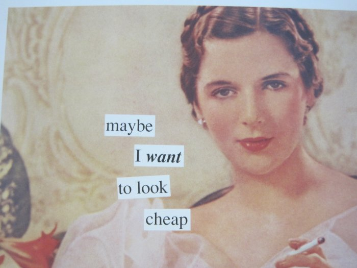 """""""Maybe I Want to Look Cheap"""" Blank Card with Envelope"""