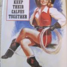 """Good Cowgirls Keep Their Calves Together"" Square Magnet"
