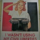 """""""Oh Well, I Wasn't Using My Civil Liberties Anyway"""" Square Magnet"""