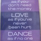 """Work, Love, Dance"" Square Magnet"