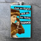 """Stainless Steel Flask - 8oz., Old Fashion Female on Phone """"Just and Eighth..."""""""