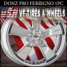 DONZ FERRIGNO 2-22X8.5 BLANK ET15 2-22X10 BLANK ET+15 CHROME  CUSTOM DRILL MOST VEHICLES