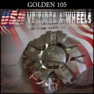 GOLDEN 105   CHROME CAP    WHEELS         #C-108-1S606-01    VELOCITY U2  TYFUN