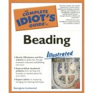 The Complete Idiot's Guide to Beading Softcover Book