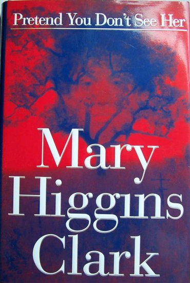 Pretend You Don't See Her by Mary Higgins Clark Hardcover Book