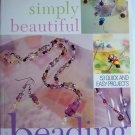 Simply Beautiful Beading Book Softcover Book