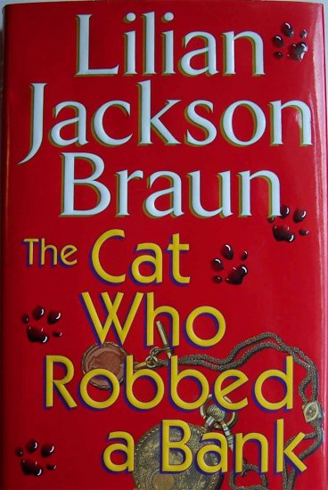 The Cat Who Robbed a Bank by Lilian Jackson Braun Hardcover Book