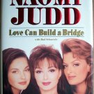Love Can Build a Bridge by Naomi Judd - Signed by Author (Hardcover)