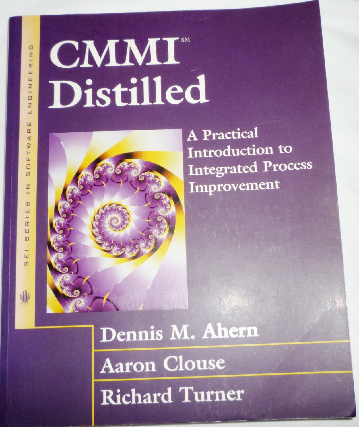 CMMI DISTILLED PRACTICAL INTRODUCTION TO INTEGRATED PROCESS IMPROVEMENT
