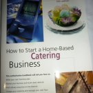 HOW TO START HOME BASED CATERING BUSINESS BY DENISE VIVALDO