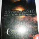 ASTRONOMY JOURNEY TO THE COSMIC FRONTIER BY JOHN D. FIX