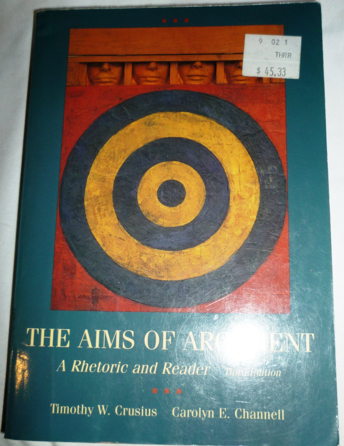 THE AIMS OF ARGUMENT A RHETORIC AND READER THIRD EDITION CRUSIUS CHANNELL