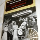 OUR MUSICALS, OURSELVES SOCIAL HISTORY AMERICAN MUSICAL THEATER BY JOHN B. JONES