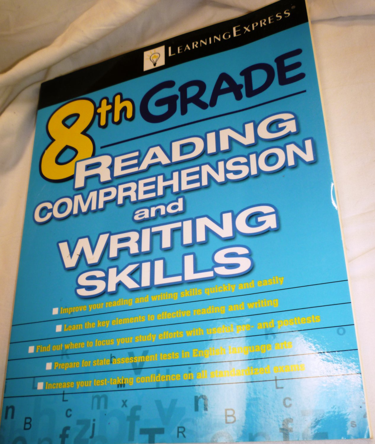8TH GRADE READING COMPREHENSION AND WRITING SKILLS BY LEARNING EXPRESS