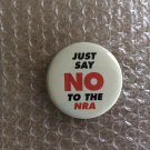 Vintage Gun Lobby 70s or 80s Pin Button Badge Just Say No To The NRA
