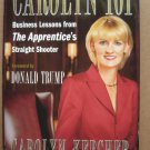 BOOK CAROLYN 101: BUSINESS LESSON FROM THE APPRENTICES STRAIGHT SHOOTER Kepcher HC FIRST EDITION