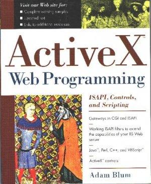 Activex Web Programming: Isapi, Controls, and Scripting