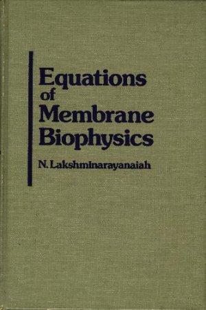Equations of Membrane Biophysics
