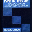Kinetic Theory: Classical, Quantum and Relativistic Descriptions