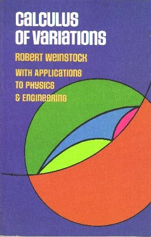 Calculus of Variations: With Applications to Physics and Engineering