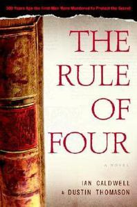 The Rule of Four by Dustin Thomason and Ian Caldwell FIRST