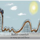 Roller coaster so many ups and downs
