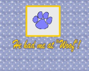 He Had Me at Woof!